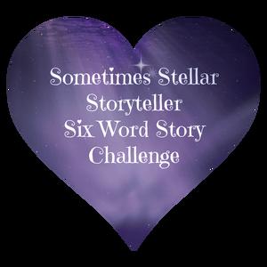 LOVE #SixWordStoryChallenge