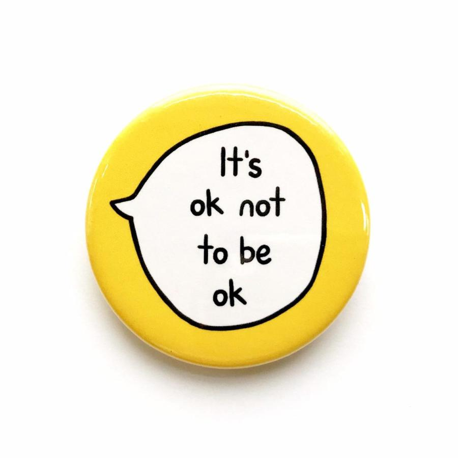 """Its Ok to not be """"Ok"""""""